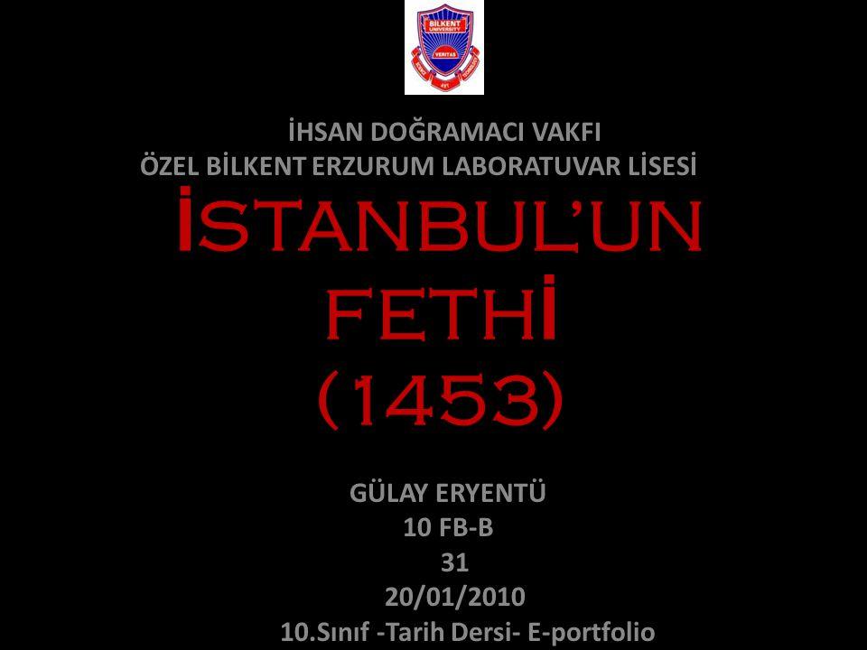 İSTANBUL'UN FETHİ (1453) İHSAN DOĞRAMACI VAKFI