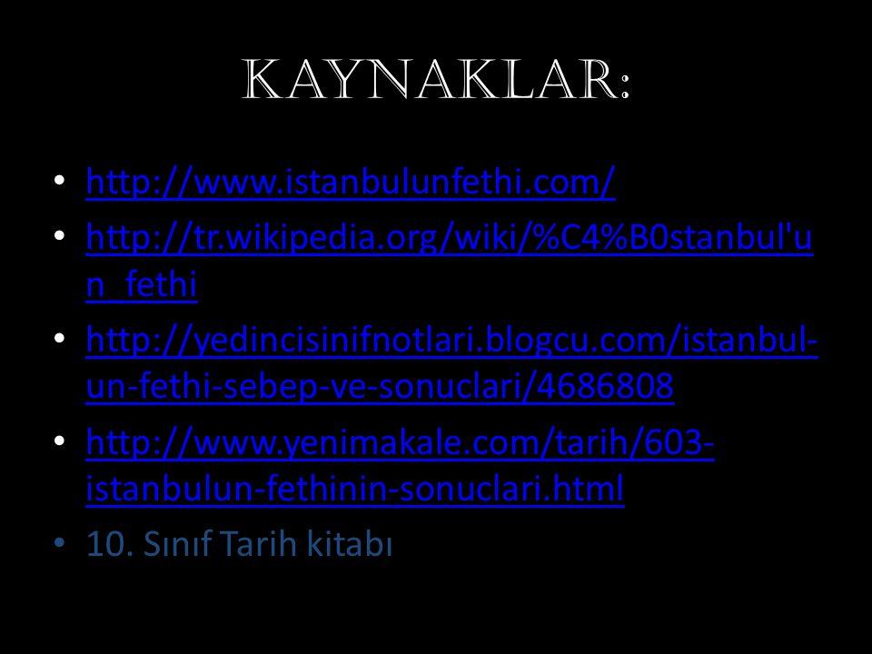 Kaynaklar: http://www.istanbulunfethi.com/