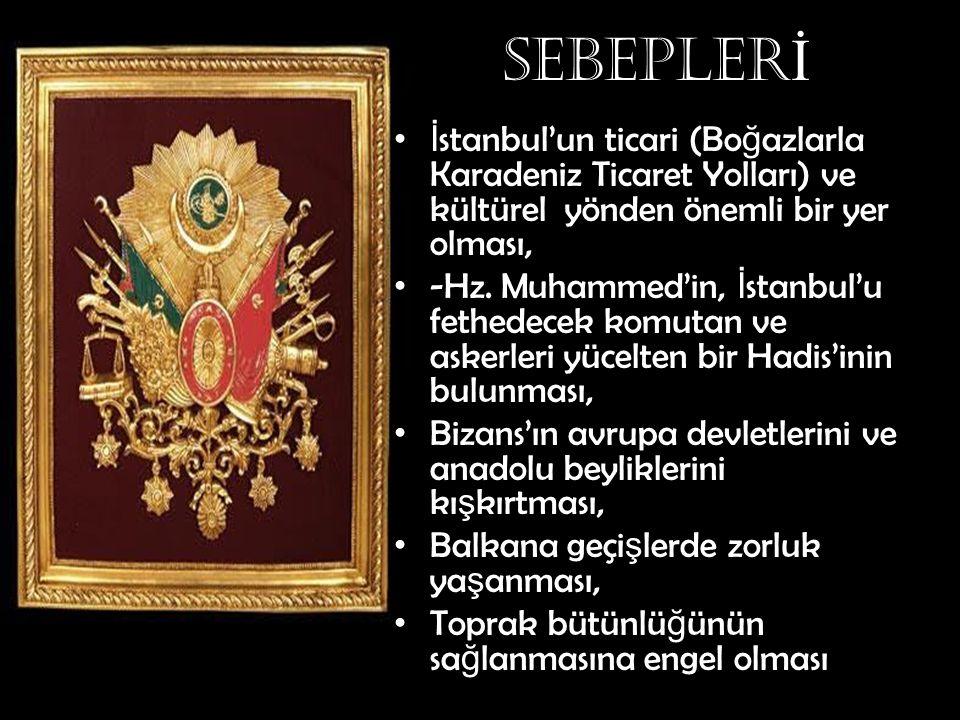 SEBEPLERİ İstanbul'un ticari (Boğazlarla Karadeniz Ticaret Yolları) ve kültürel yönden önemli bir yer olması,