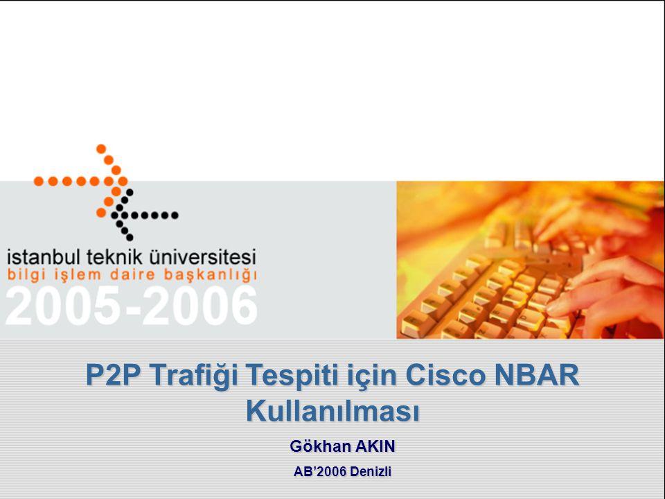P2P Trafiği Tespiti için Cisco NBAR Kullanılması