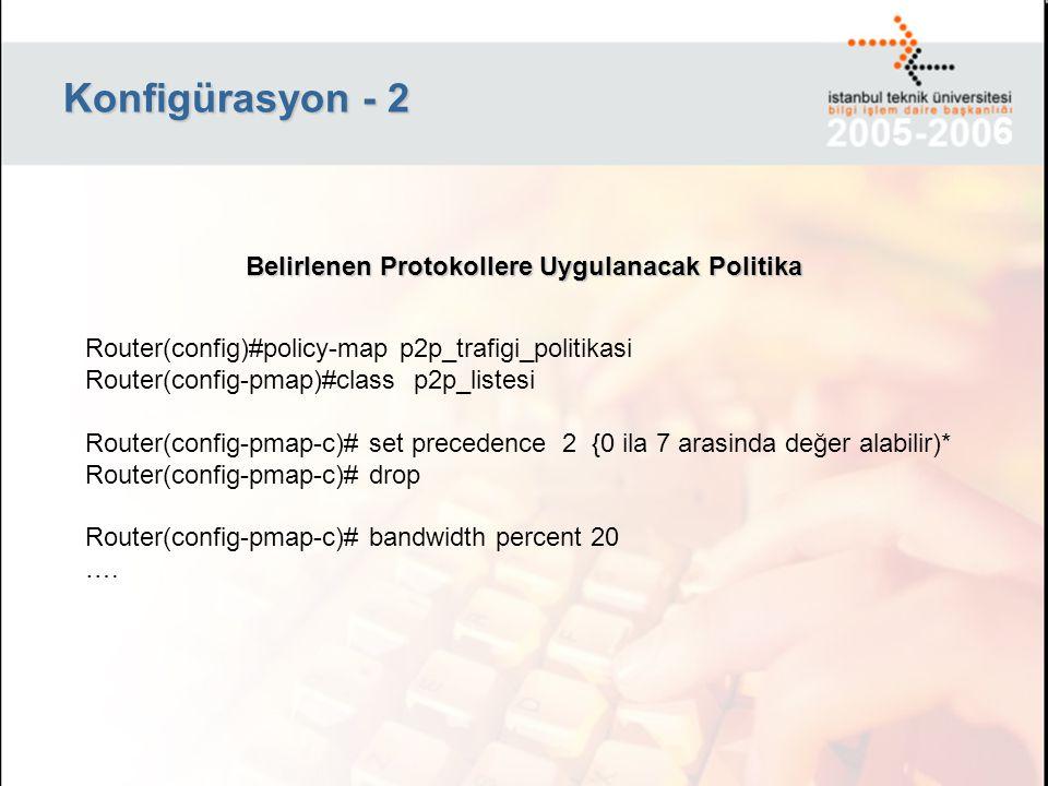 Konfigürasyon - 2 Belirlenen Protokollere Uygulanacak Politika