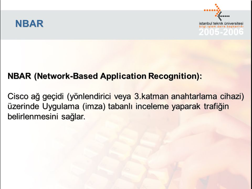 NBAR NBAR (Network-Based Application Recognition):