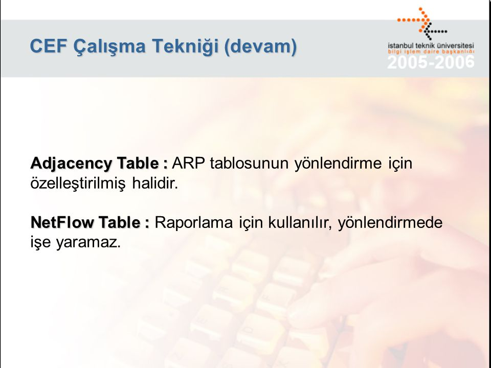 CEF Çalışma Tekniği (devam)