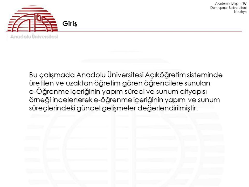 Akademik Bilişim '07 Dumlupınar Üniversitesi. Kütahya. Giriş.
