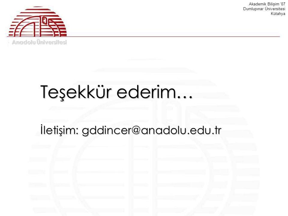 Teşekkür ederim… İletişim: gddincer@anadolu.edu.tr