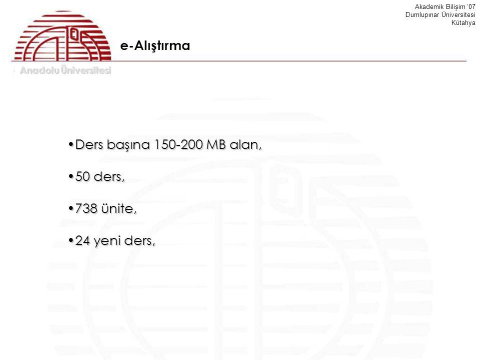 e-Alıştırma Ders başına 150-200 MB alan, 50 ders, 738 ünite,