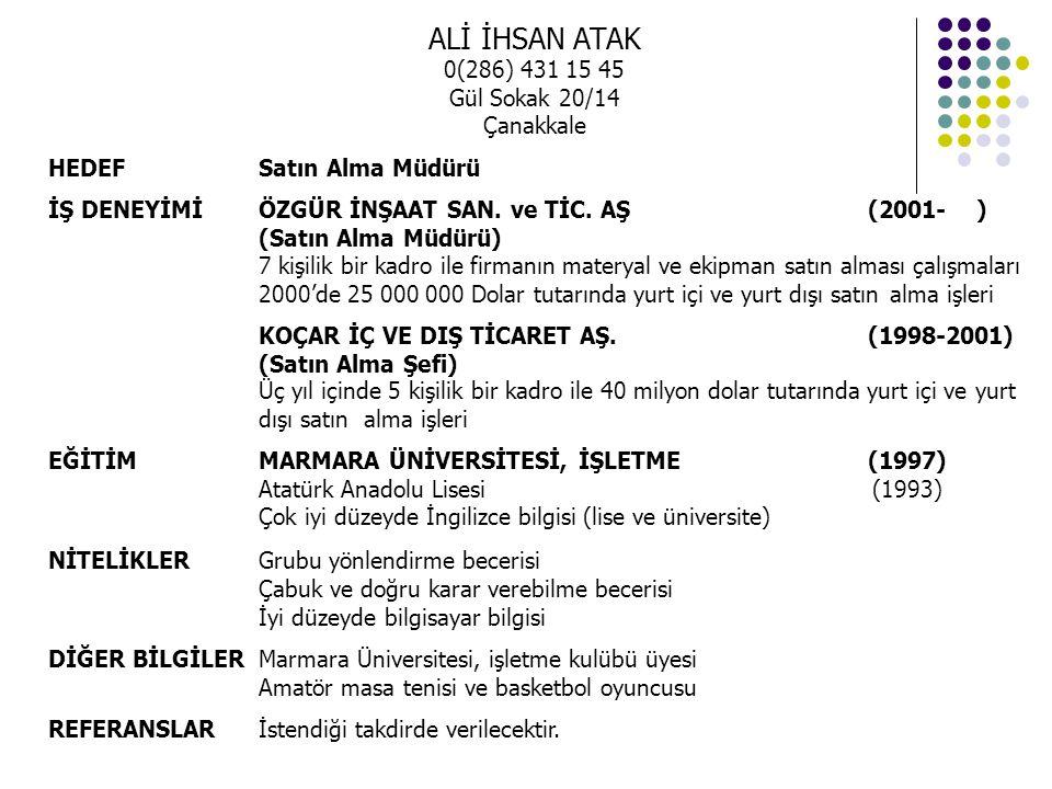 ALİ İHSAN ATAK 0(286) 431 15 45 Gül Sokak 20/14 Çanakkale
