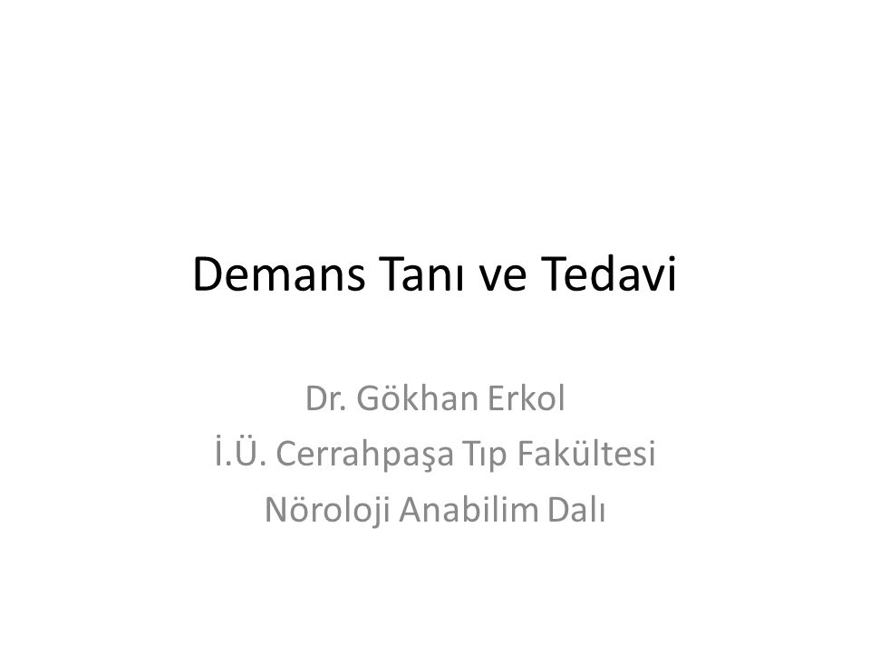 Dr. Gökhan Erkol İ.Ü. Cerrahpaşa Tıp Fakültesi Nöroloji Anabilim Dalı