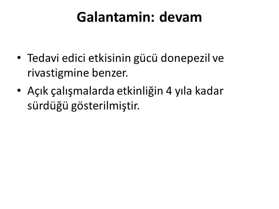 Galantamin: devam Tedavi edici etkisinin gücü donepezil ve rivastigmine benzer.