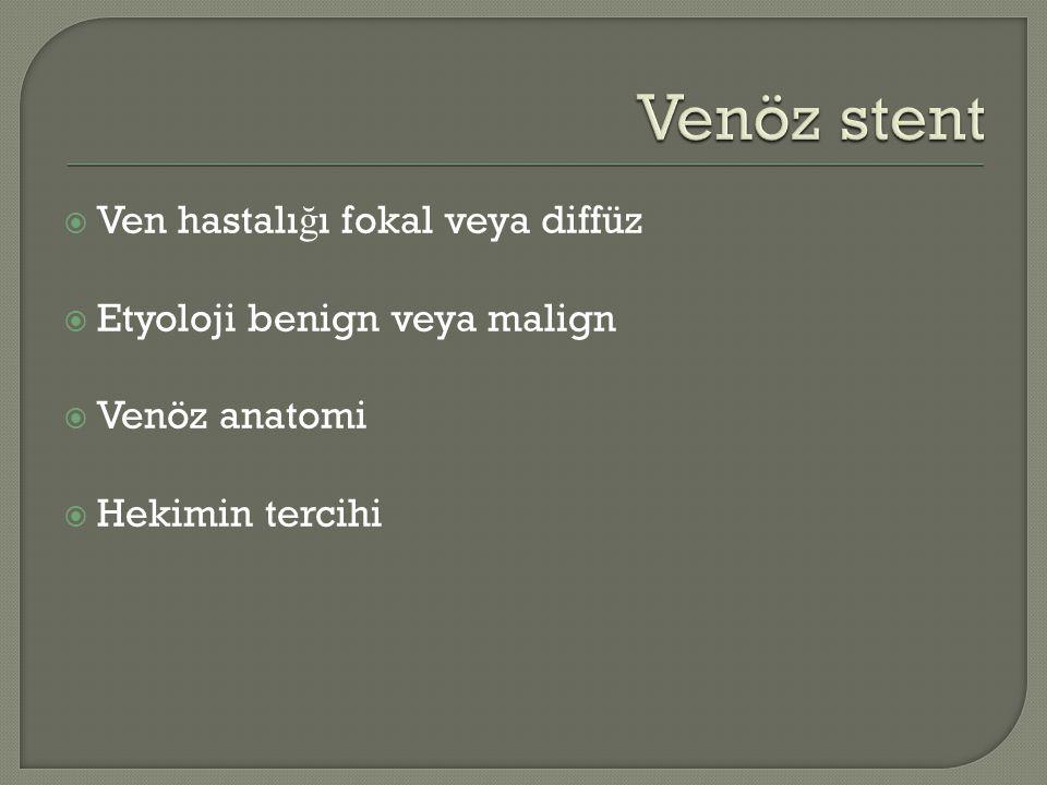 Venöz stent Ven hastalığı fokal veya diffüz