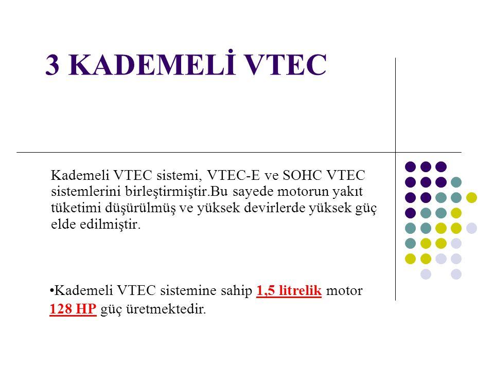 3 KADEMELİ VTEC