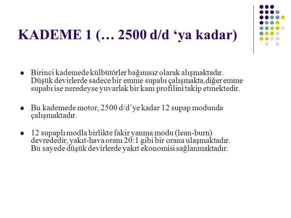 KADEME 1 (… 2500 d/d 'ya kadar)