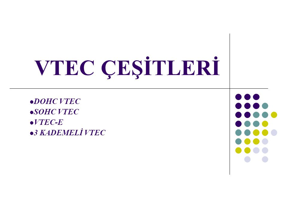 DOHC VTEC SOHC VTEC VTEC-E 3 KADEMELİ VTEC