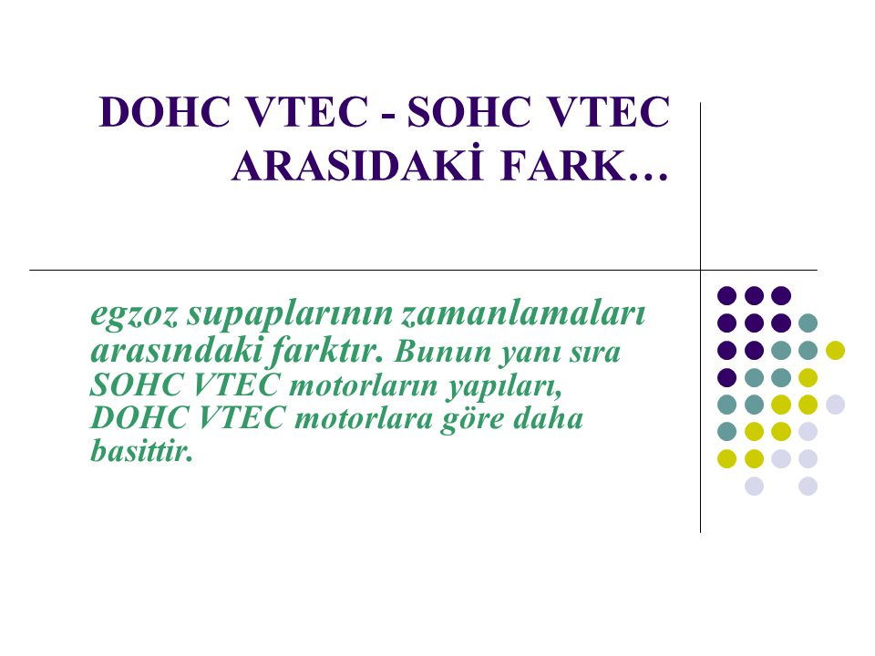 DOHC VTEC - SOHC VTEC ARASIDAKİ FARK…