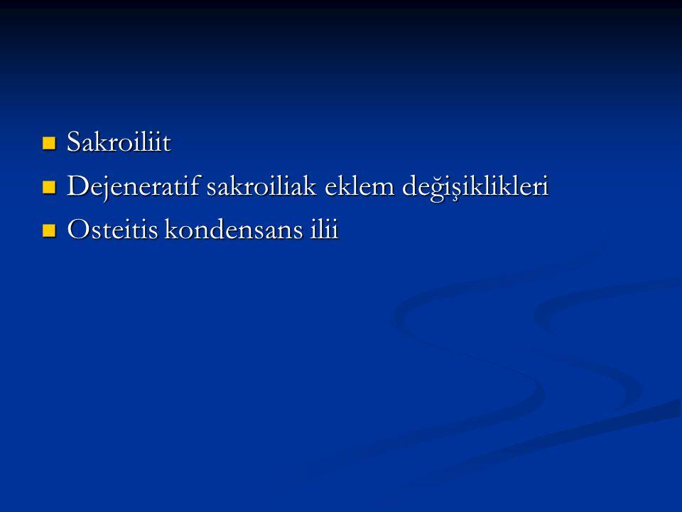 Sakroiliit Dejeneratif sakroiliak eklem değişiklikleri Osteitis kondensans ilii
