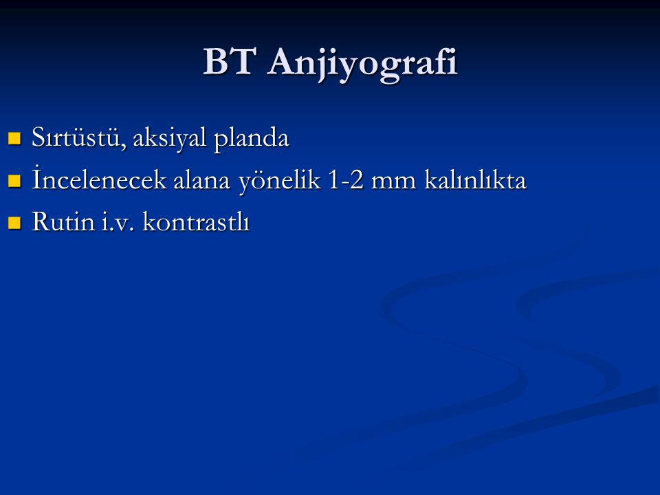 BT Anjiyografi Sırtüstü, aksiyal planda