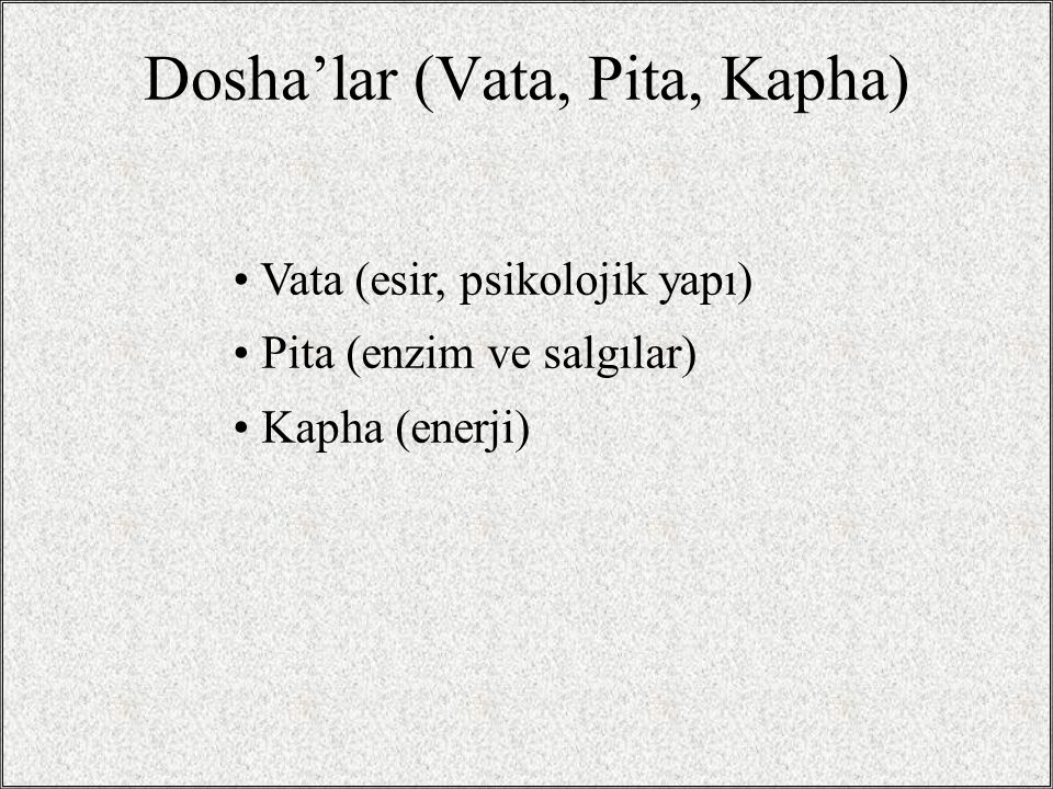 Dosha'lar (Vata, Pita, Kapha)