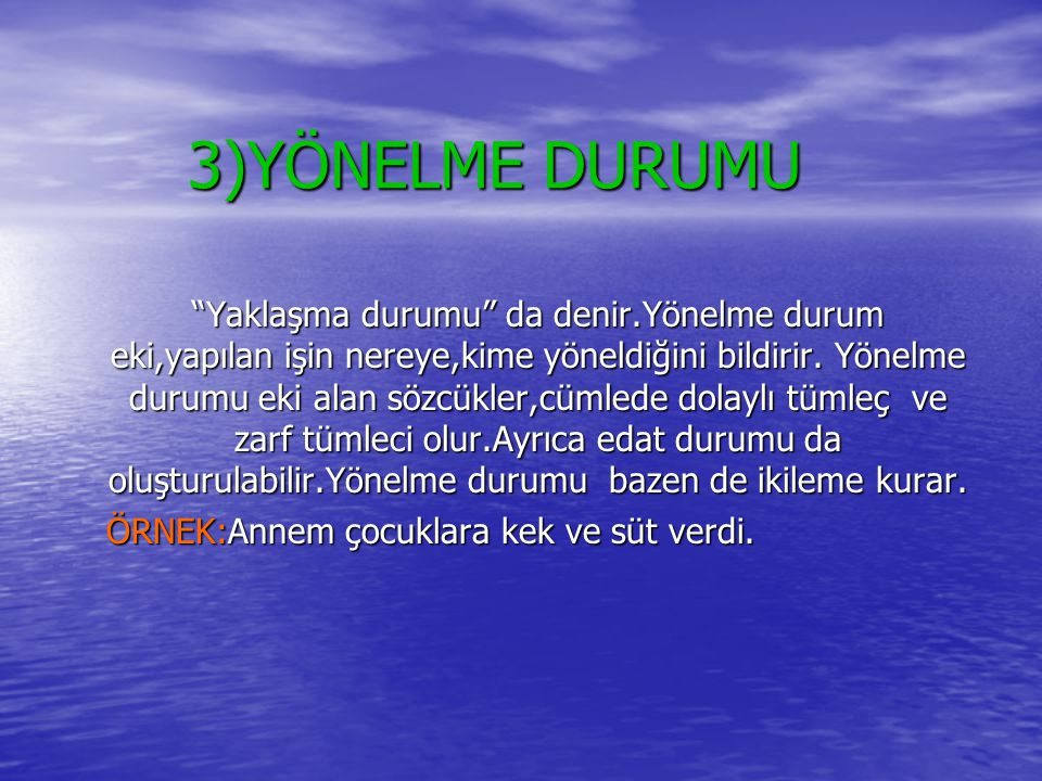 3)YÖNELME DURUMU