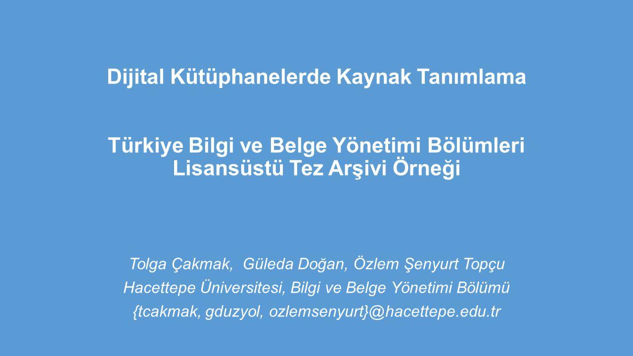 Dijital Kütüphanelerde Kaynak Tanımlama Türkiye Bilgi ve Belge Yönetimi Bölümleri Lisansüstü Tez Arşivi Örneği