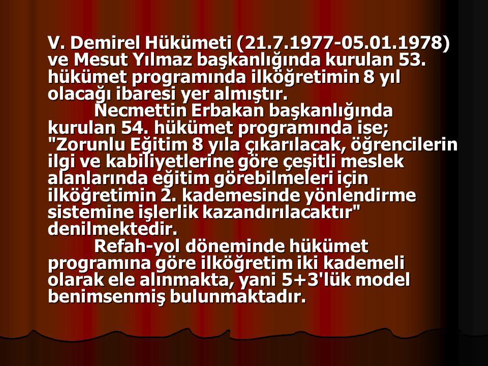 V. Demirel Hükümeti (21.7.1977-05.01.1978) ve Mesut Yılmaz başkanlığında kurulan 53.