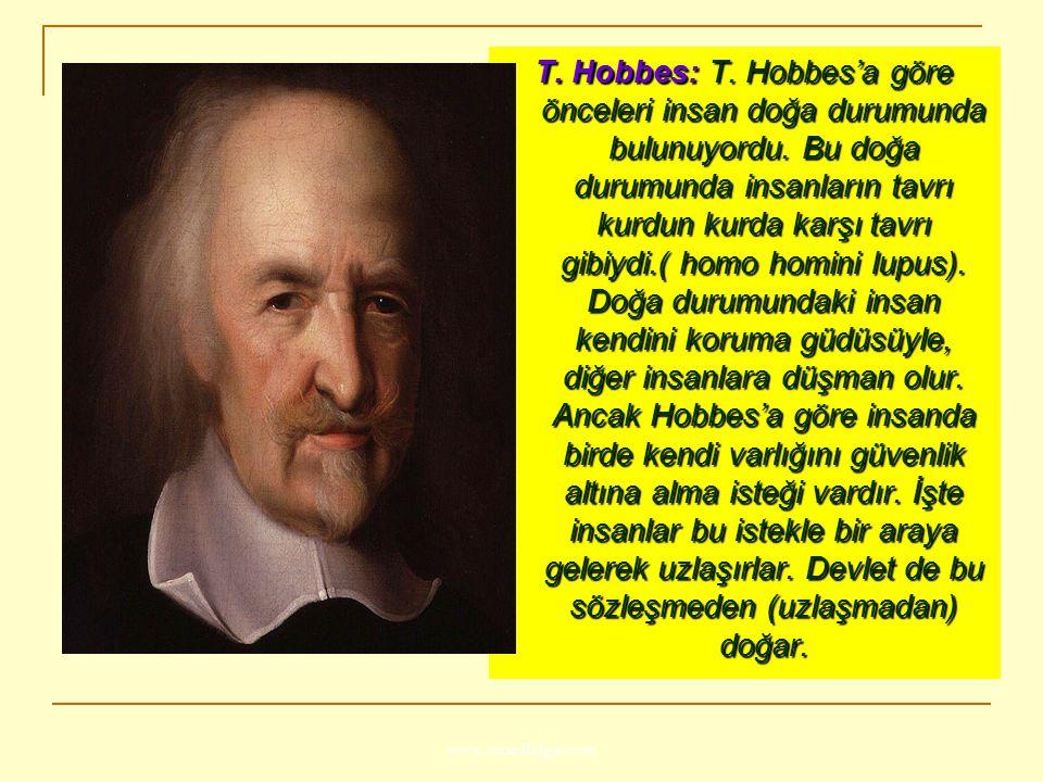 T. Hobbes: T. Hobbes'a göre önceleri insan doğa durumunda bulunuyordu