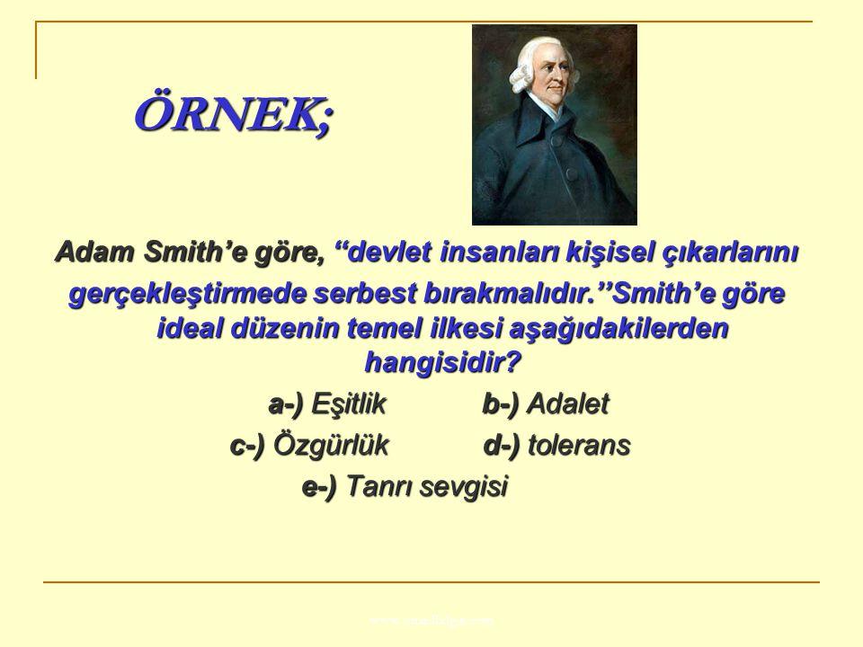 Adam Smith'e göre, ''devlet insanları kişisel çıkarlarını
