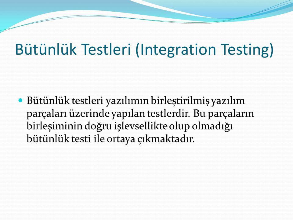Bütünlük Testleri (Integration Testing)