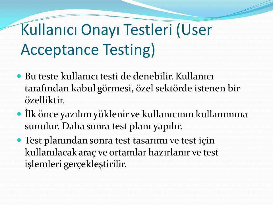 Kullanıcı Onayı Testleri (User Acceptance Testing)