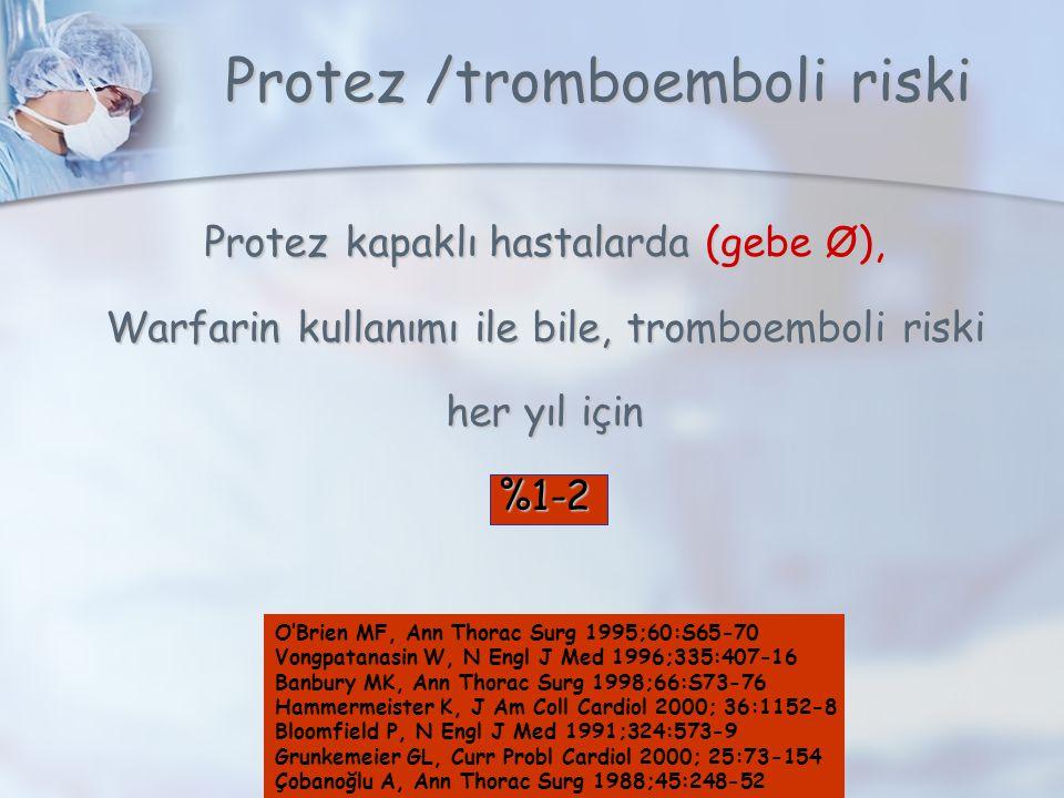 Protez /tromboemboli riski