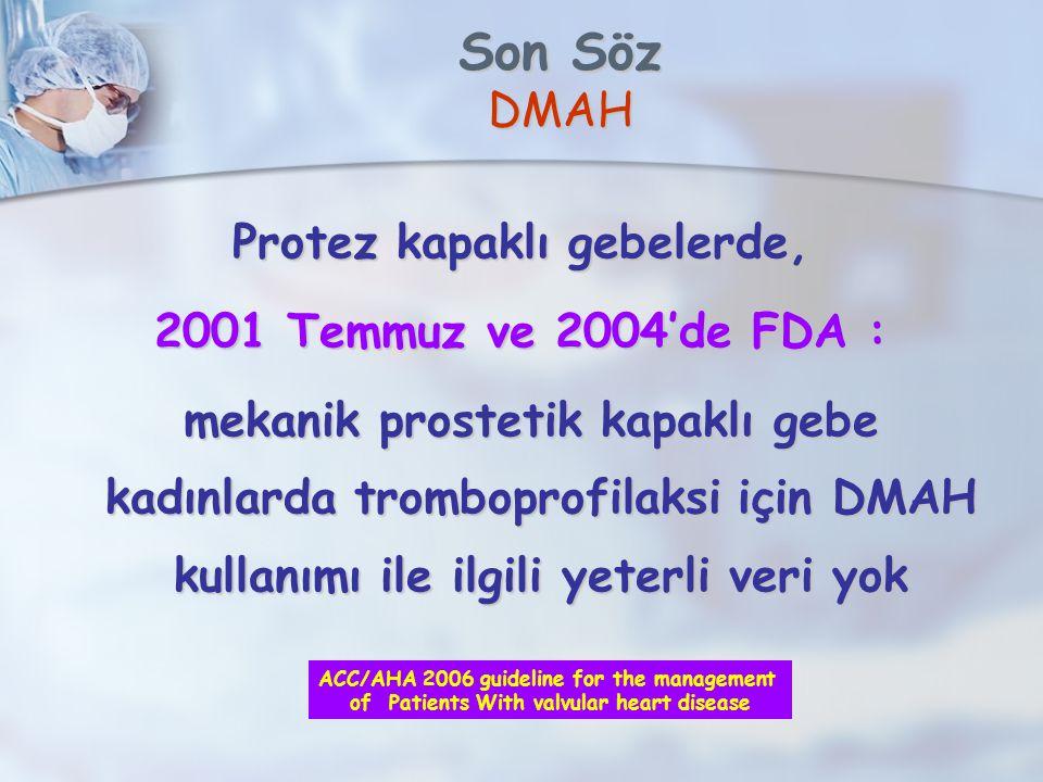 Son Söz DMAH Protez kapaklı gebelerde, 2001 Temmuz ve 2004'de FDA :