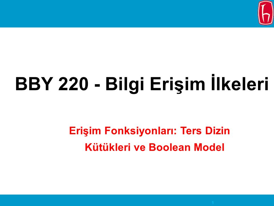 BBY 220 - Bilgi Erişim İlkeleri