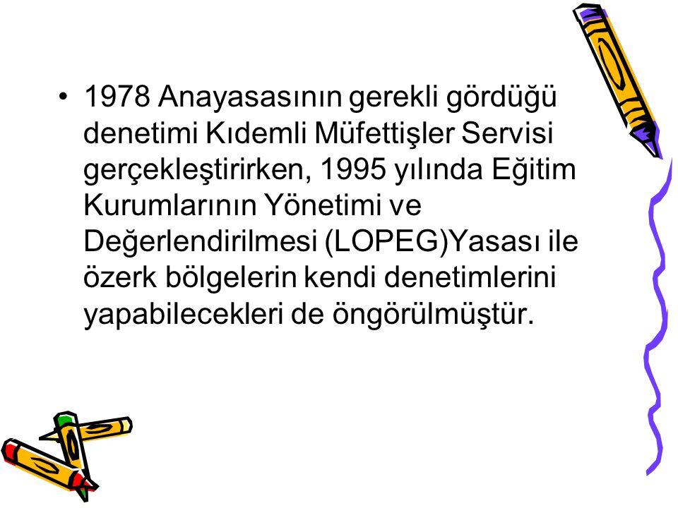 1978 Anayasasının gerekli gördüğü denetimi Kıdemli Müfettişler Servisi gerçekleştirirken, 1995 yılında Eğitim Kurumlarının Yönetimi ve Değerlendirilmesi (LOPEG)Yasası ile özerk bölgelerin kendi denetimlerini yapabilecekleri de öngörülmüştür.