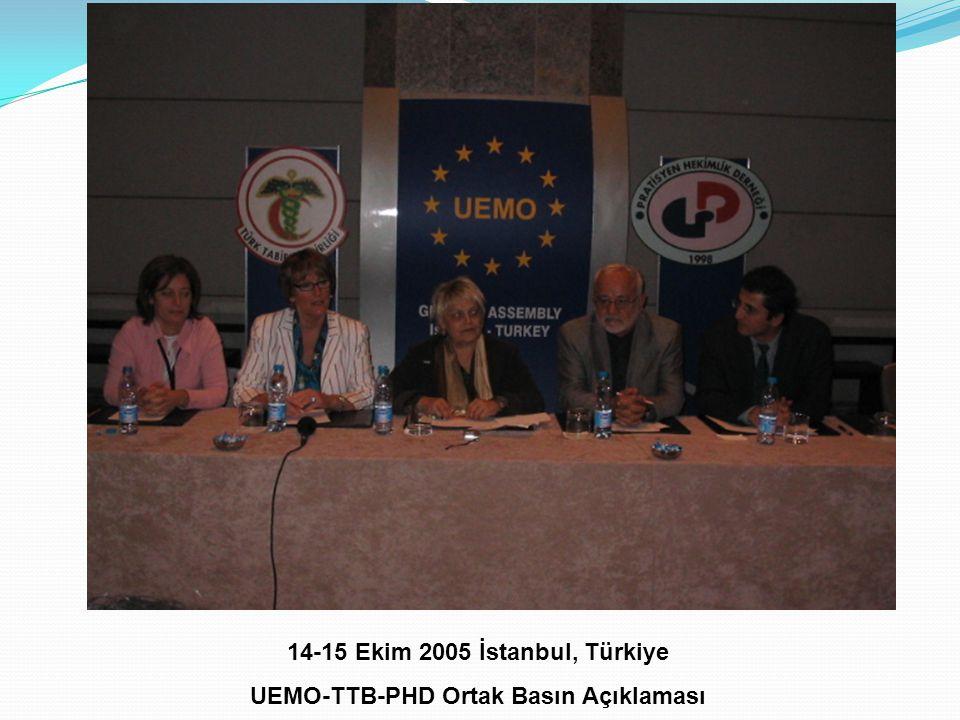 14-15 Ekim 2005 İstanbul, Türkiye UEMO-TTB-PHD Ortak Basın Açıklaması