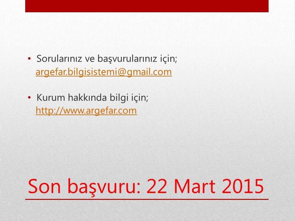Son başvuru: 22 Mart 2015 Sorularınız ve başvurularınız için;