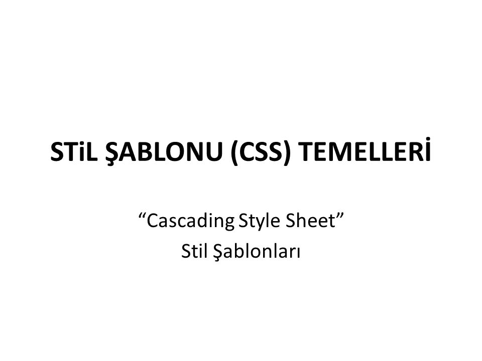 STiL ŞABLONU (CSS) TEMELLERİ