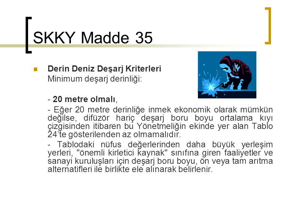 SKKY Madde 35 Derin Deniz Deşarj Kriterleri Minimum deşarj derinliği: