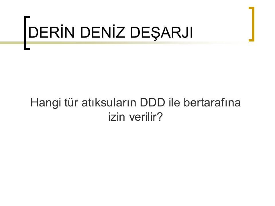 Hangi tür atıksuların DDD ile bertarafına izin verilir