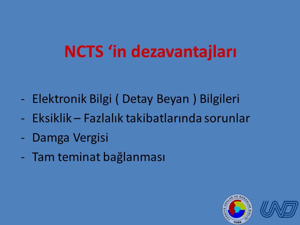 NCTS 'in dezavantajları