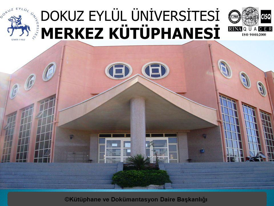 ©Kütüphane ve Dokümantasyon Daire Başkanlığı