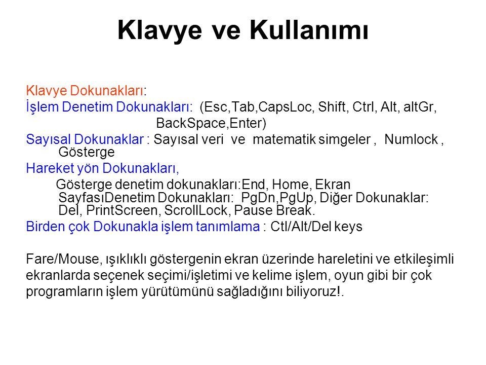Klavye ve Kullanımı Klavye Dokunakları: