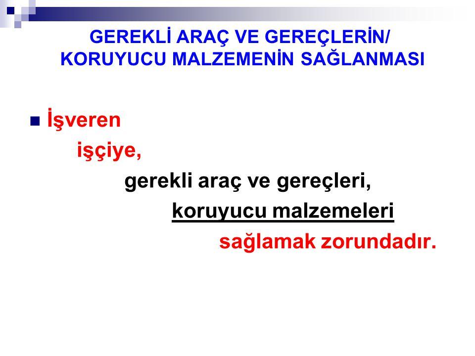 GEREKLİ ARAÇ VE GEREÇLERİN/ KORUYUCU MALZEMENİN SAĞLANMASI