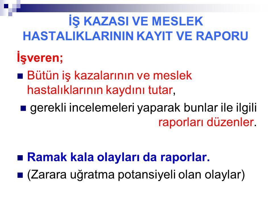İŞ KAZASI VE MESLEK HASTALIKLARININ KAYIT VE RAPORU