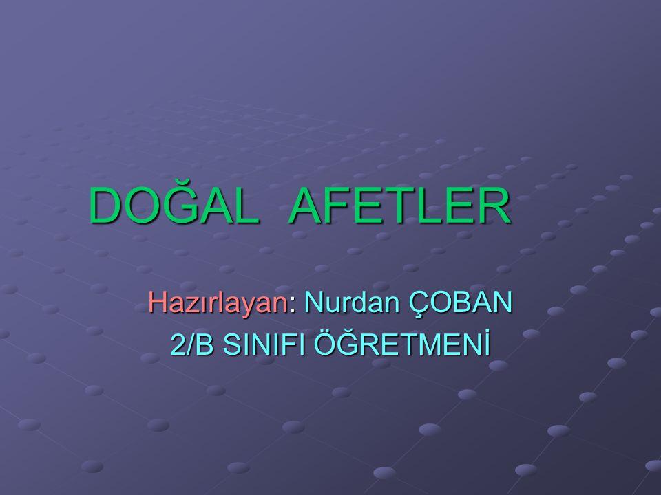 Hazırlayan: Nurdan ÇOBAN 2/B SINIFI ÖĞRETMENİ