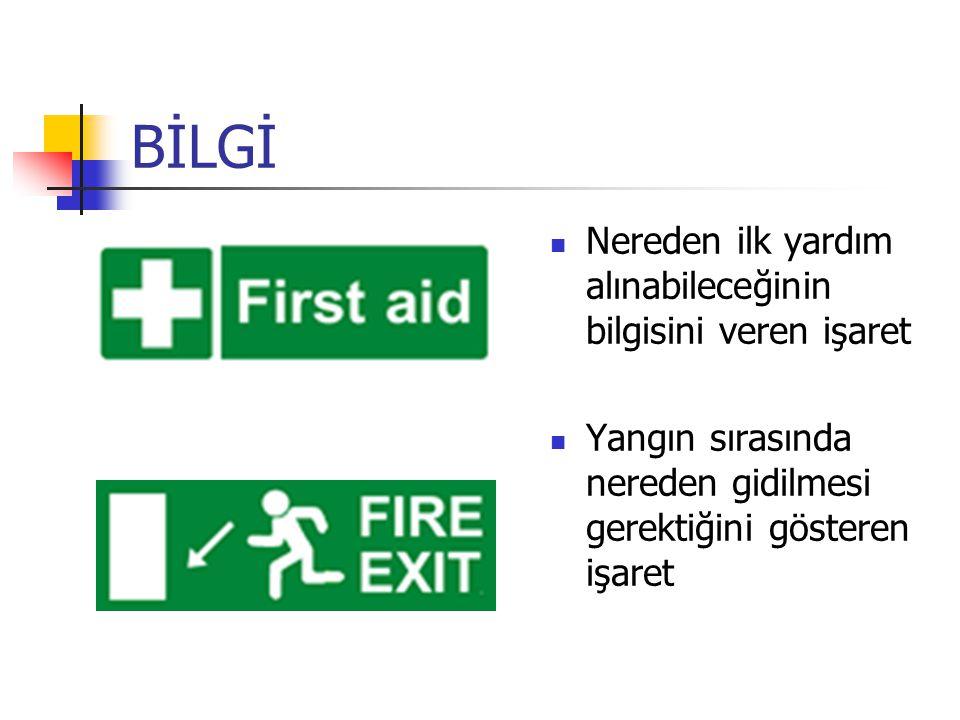 BİLGİ Nereden ilk yardım alınabileceğinin bilgisini veren işaret
