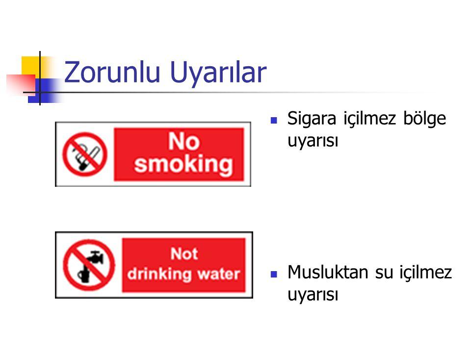 Zorunlu Uyarılar Sigara içilmez bölge uyarısı