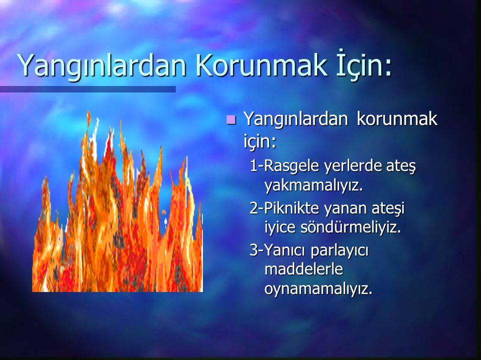 Yangınlardan Korunmak İçin: