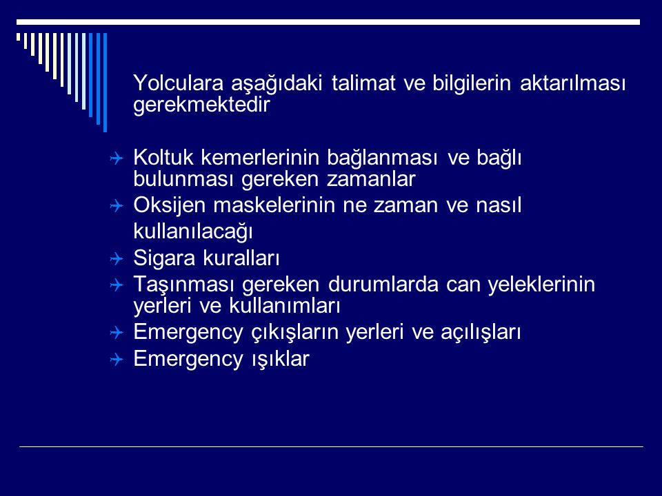 Yolculara aşağıdaki talimat ve bilgilerin aktarılması gerekmektedir