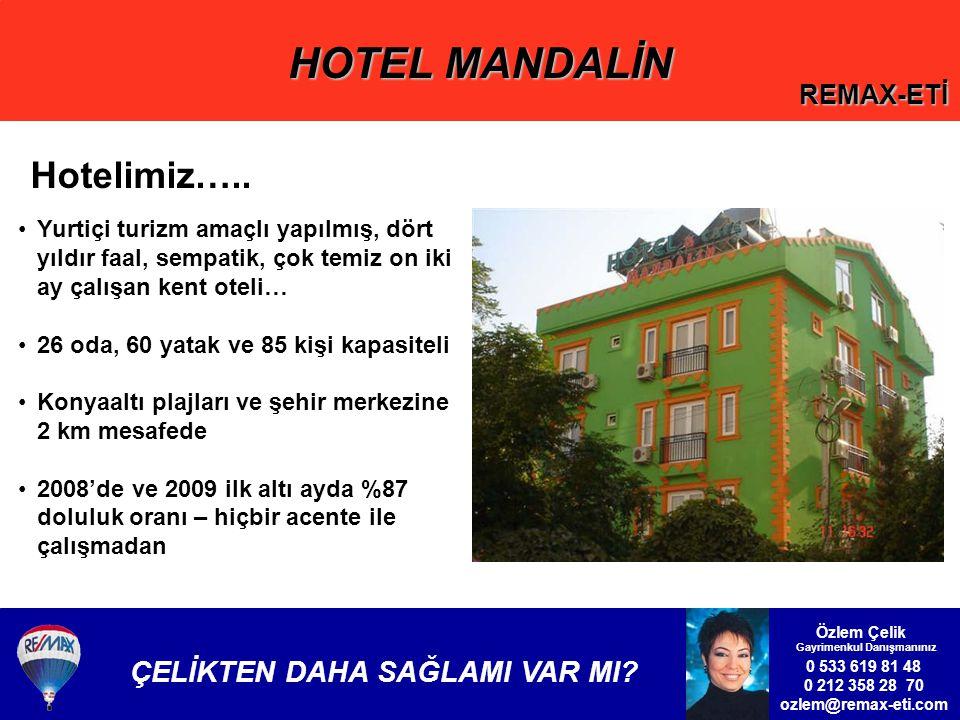 Hotelimiz….. Yurtiçi turizm amaçlı yapılmış, dört yıldır faal, sempatik, çok temiz on iki ay çalışan kent oteli…