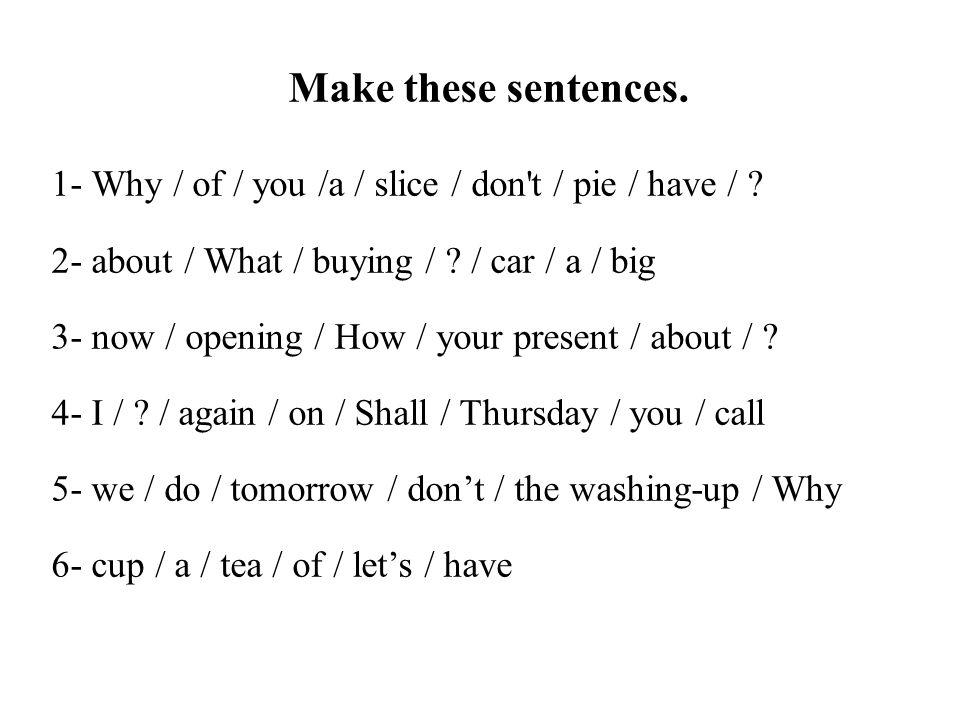 Make these sentences.