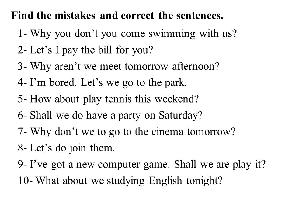 Find the mistakes and correct the sentences.